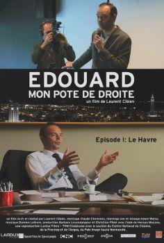 Affiche Edouard, mon pote de droite - épisode 1 : Le Havre