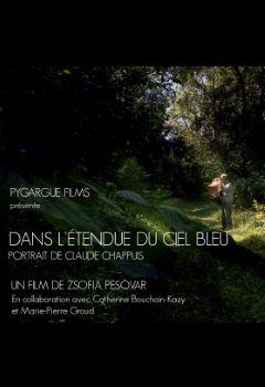 Affiche Dans l'étendue du ciel bleu, portrait de Claude Chappuis