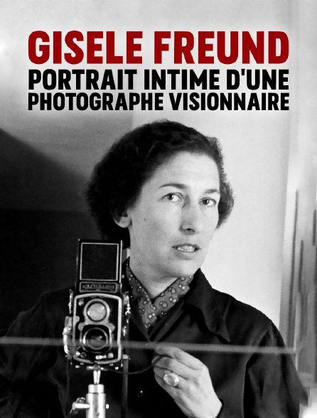 Affiche Gisèle Freund, portrait intime d'une photographe visionnaire