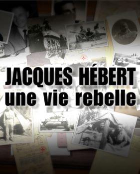 Affiche Jacques Hébert, une vie rebelle