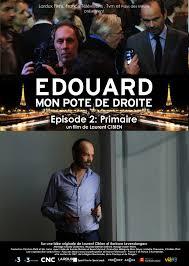 Affiche Edouard, mon pote de droite - épisode 2 : Primaire
